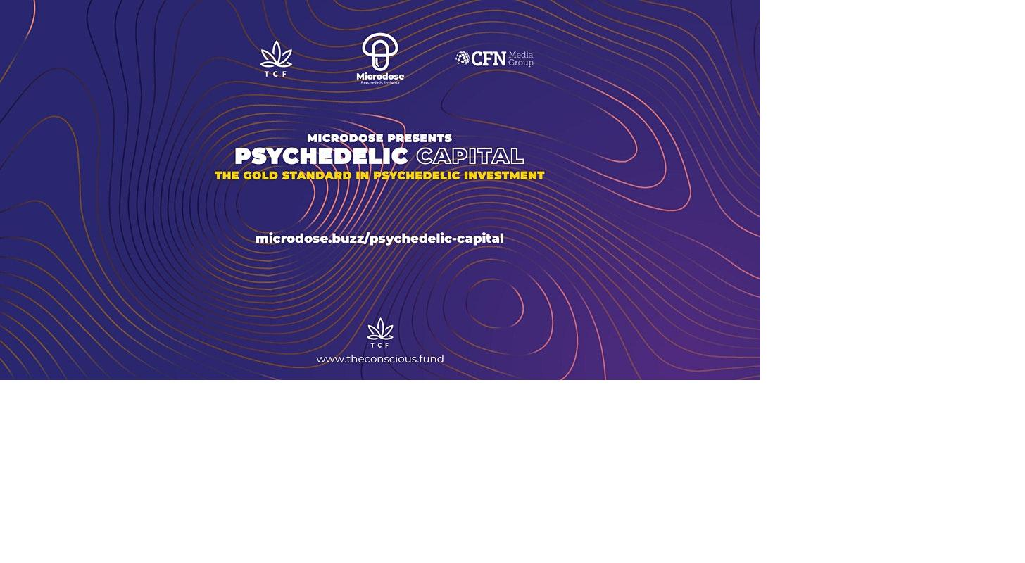 Microdose Presents Psychedelic Capital: A Virtual Investment Conference Highlighting Prominent Industry Players