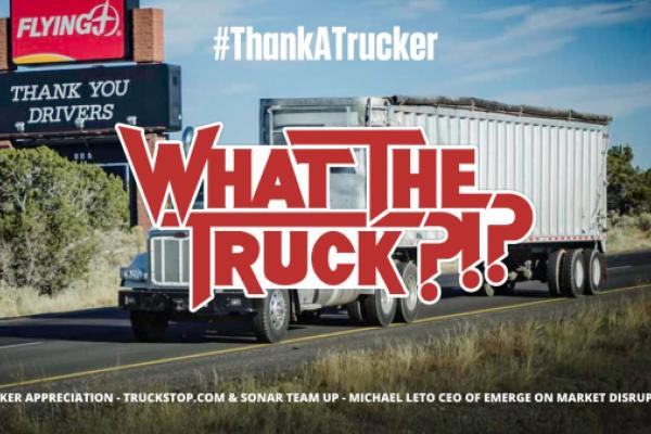 What The Truck: #ThankATrucker (With Video)