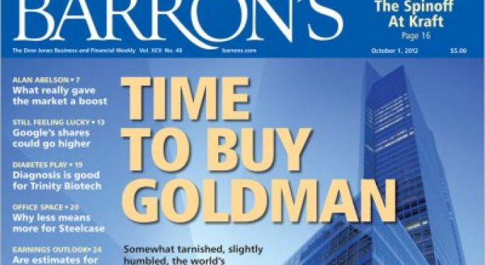 Barron's Recap 9/29/12: Time to Buy Goldman