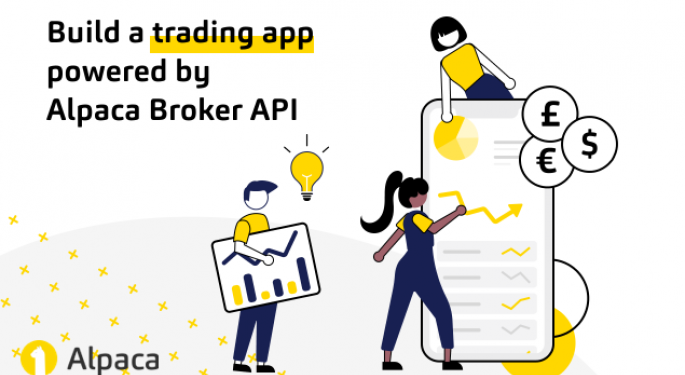 Alpaca Launches Broker API That Lets You Build Your Own Robinhood